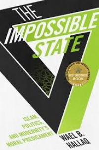 Wael Hallaq's The Impossible Islamic State: Islam, Politics, and Morality's Moral Predicament (New York: Columbia University Press, 2014).